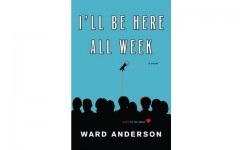 Above: Ward Anderson's debut novel, I'll Be Here All Week, is now available from Kensington Books