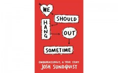 Above: Josh Sundquist poignant 'We Should Hang Out Sometime'